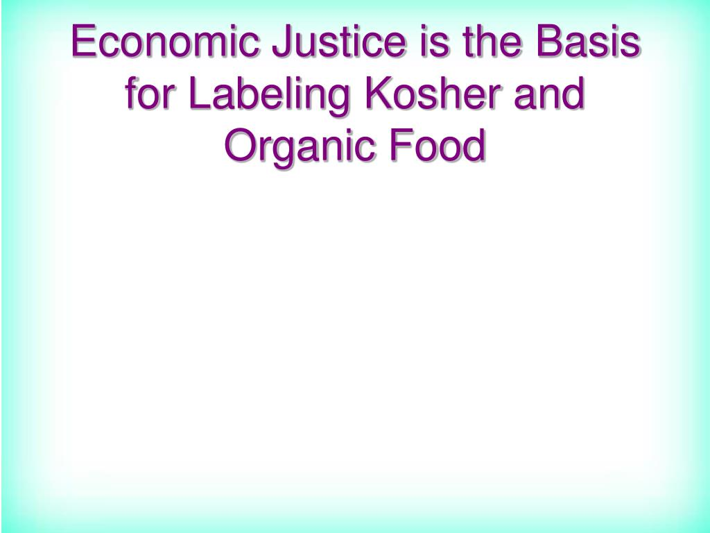 Economic Justice is the Basis for Labeling Kosher and Organic Food