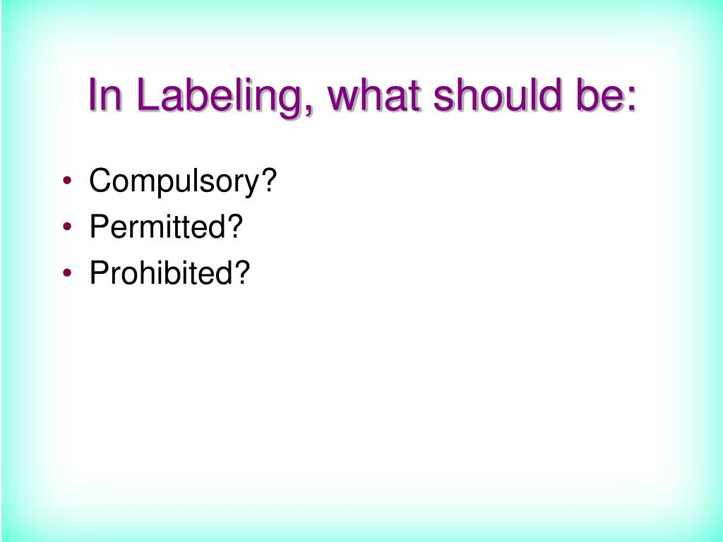 In Labeling, what should be:
