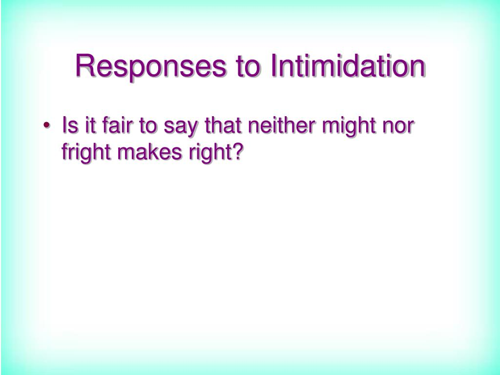 Responses to Intimidation