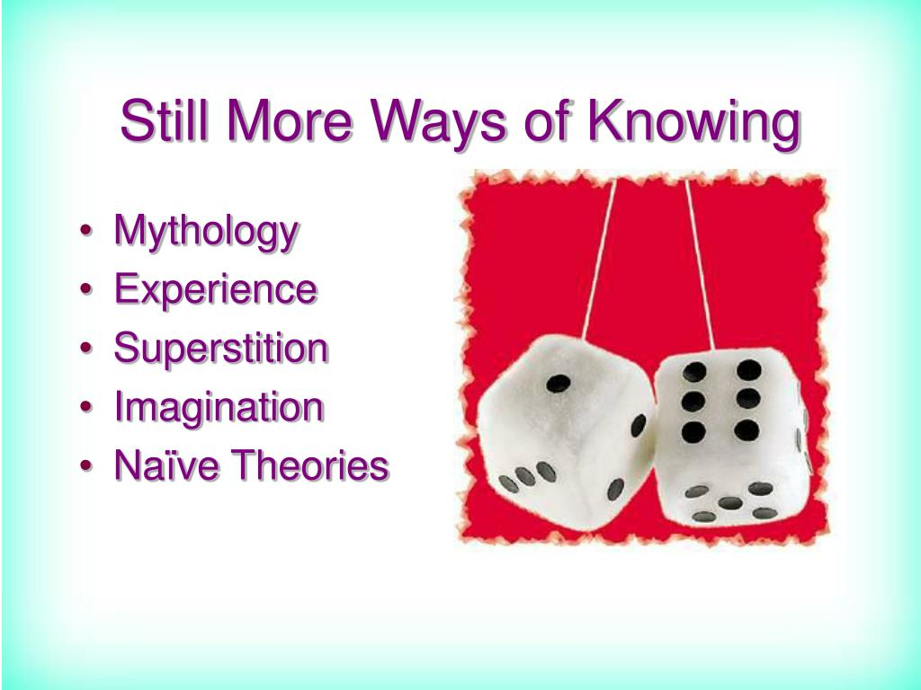 Still More Ways of Knowing