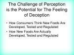 the challenge of perception is the potential for the feeling of deception