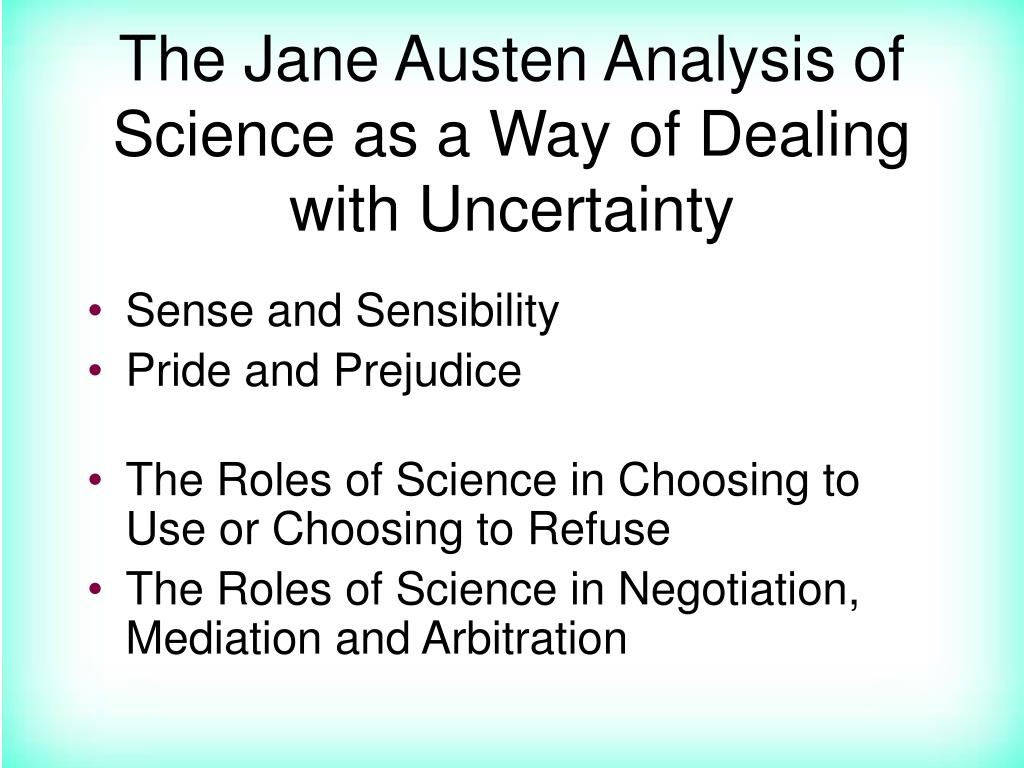 The Jane Austen Analysis of Science as a Way of Dealing with Uncertainty