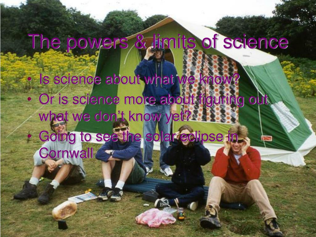 The powers & limits of science