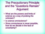 the precautionary principle and the questions remain argument