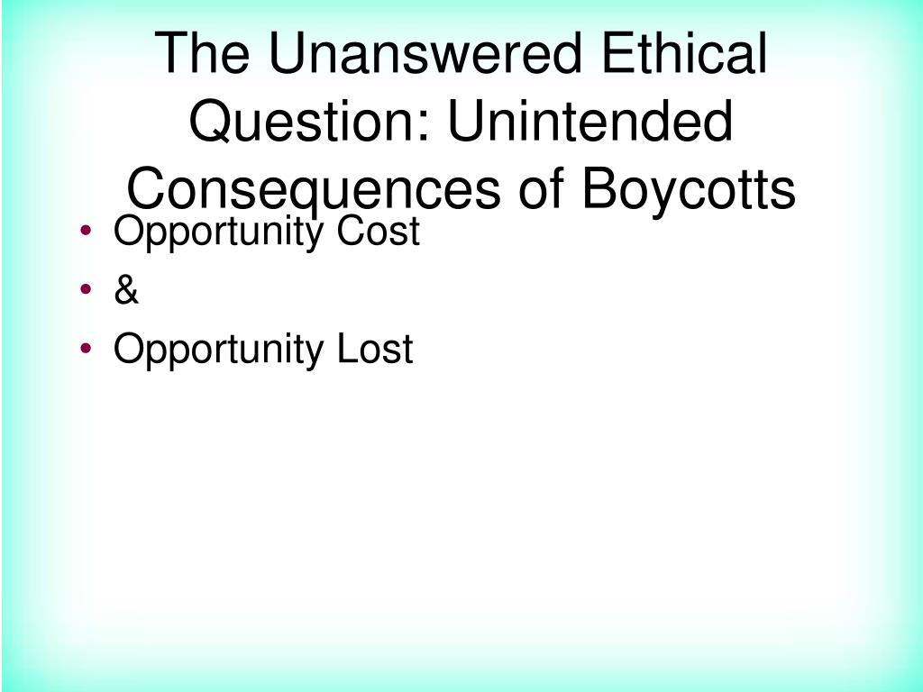 The Unanswered Ethical