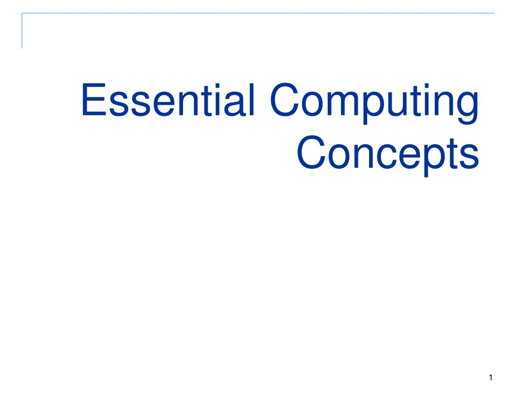 essential computing concepts l.