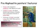 pre raphaelite painters features