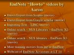 endnote howto videos by aaron65