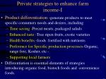 private strategies to enhance farm income i