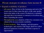 private strategies to enhance farm income ii