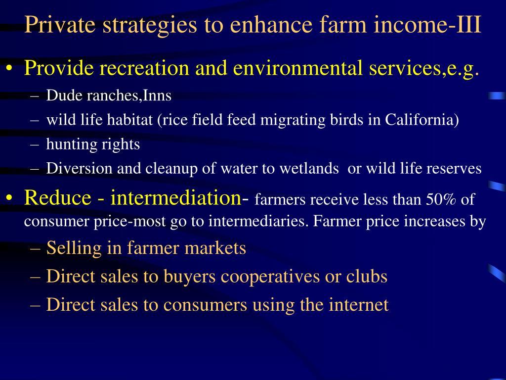 Private strategies to enhance farm income-III