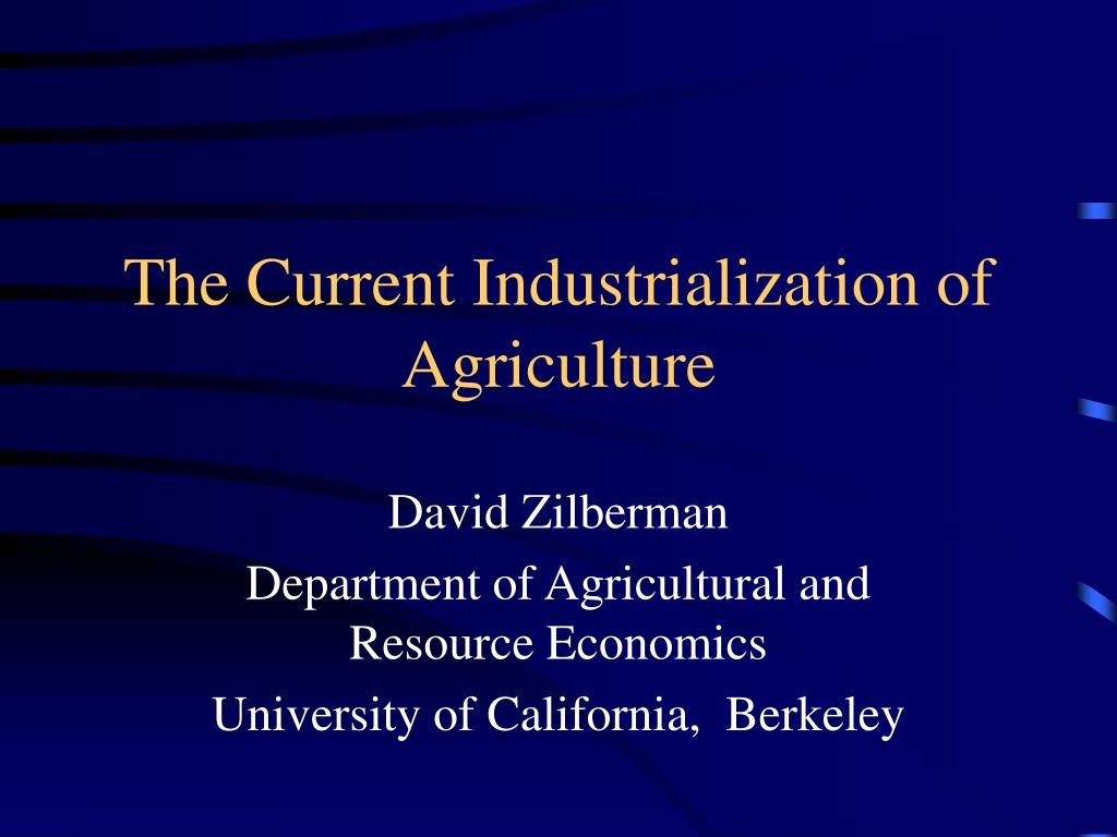 the current industrialization of agriculture l.