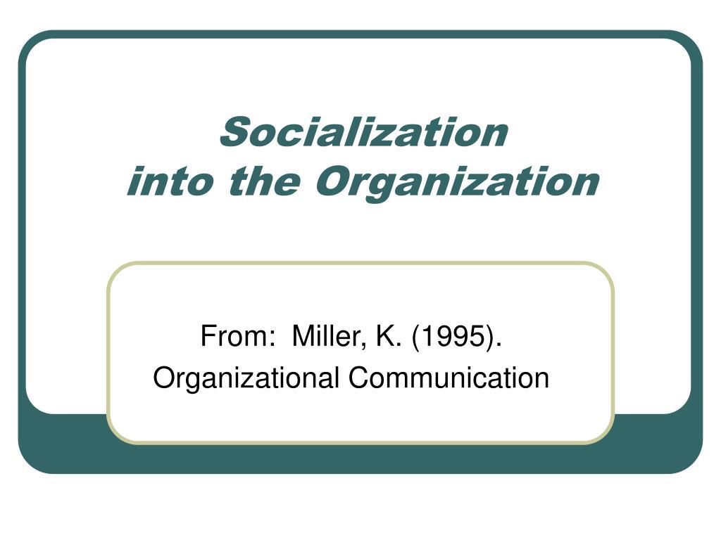 socialization into the organization l.
