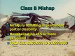 class b mishap