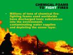 chemical foams to fight fires