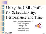using the uml profile for schedulability performance and time
