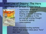 first line of inquiry the here and now of dream experience
