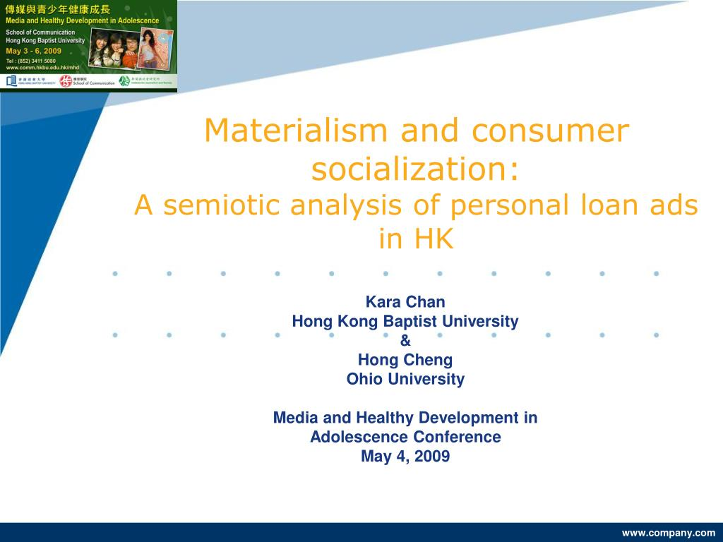 materialism and consumer socialization a semiotic analysis of personal loan ads in hk l.