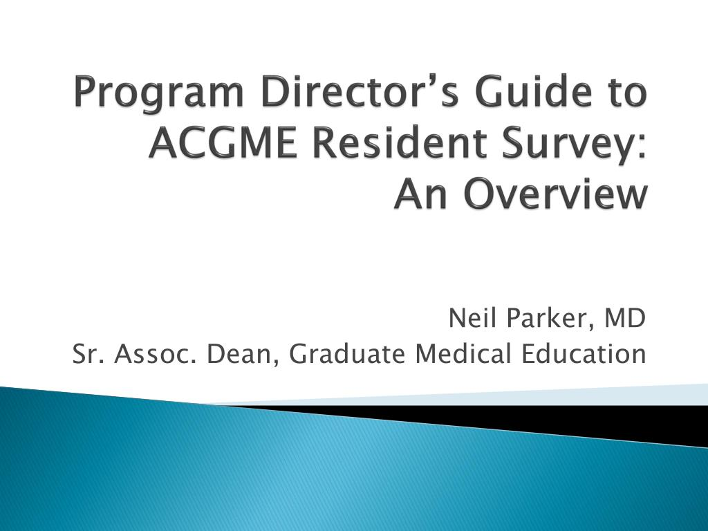 program director s guide to acgme resident survey an overview l.