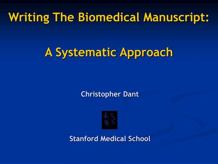 writing the biomedical manuscript a systematic approach n.
