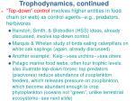 trophodynamics continued