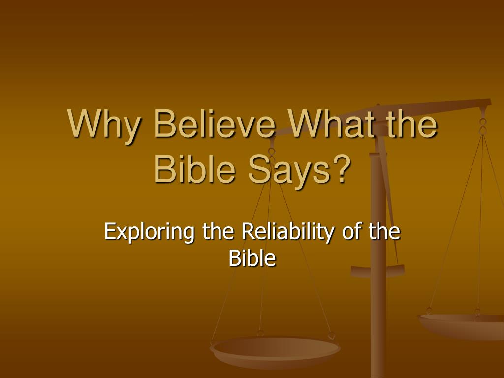 why believe what the bible says l.