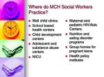 where do mch social workers practice