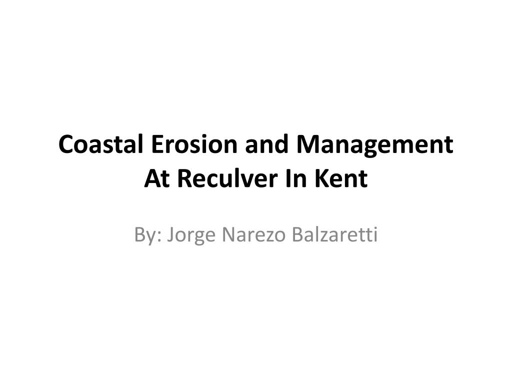 coastal erosion and management at reculver in kent l.