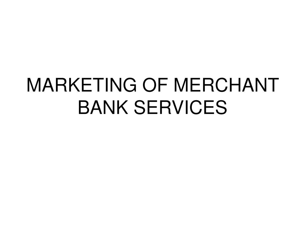 marketing of merchant bank services l.