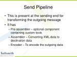 send pipeline