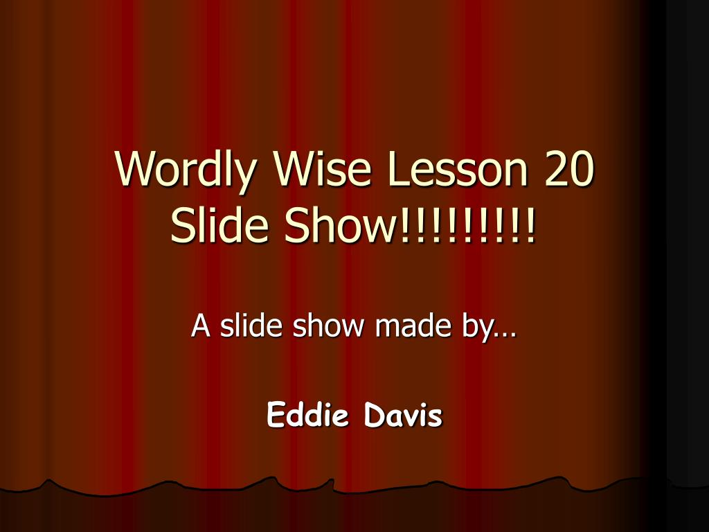 wordly wise lesson 20 slide show l.
