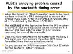 vlbi s annoying problem caused by the sawtooth timing error