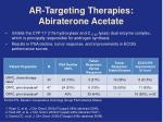 ar targeting therapies abiraterone acetate