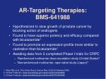 ar targeting therapies bms 641988