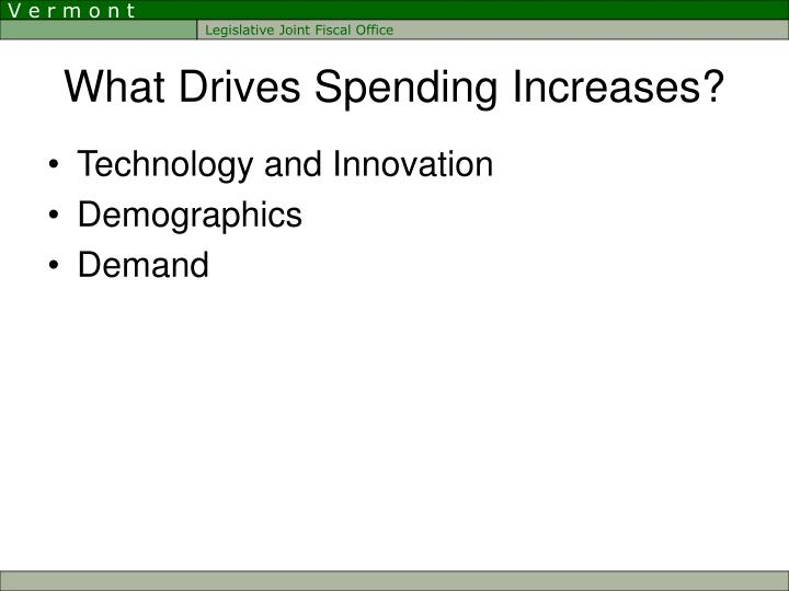 What Drives Spending Increases?