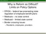 why is reform so difficult limits on policy options