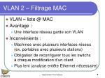 vlan 2 filtrage mac