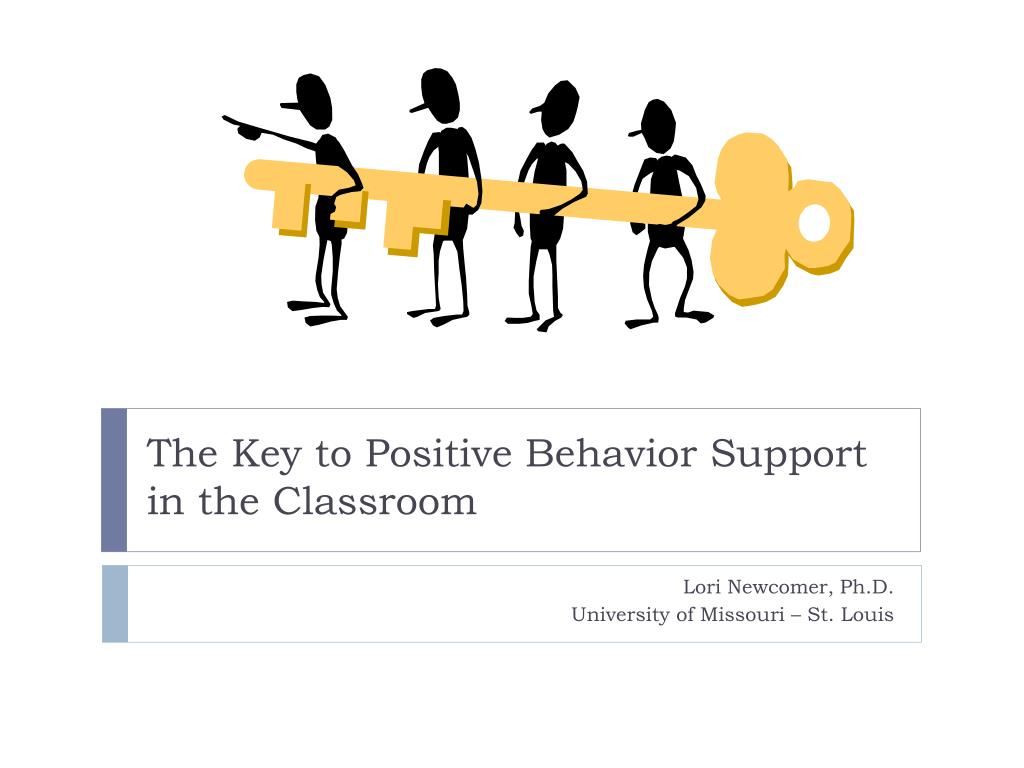 the key to positive behavior support in the classroom l.