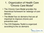 1 organization of health care chronic care model
