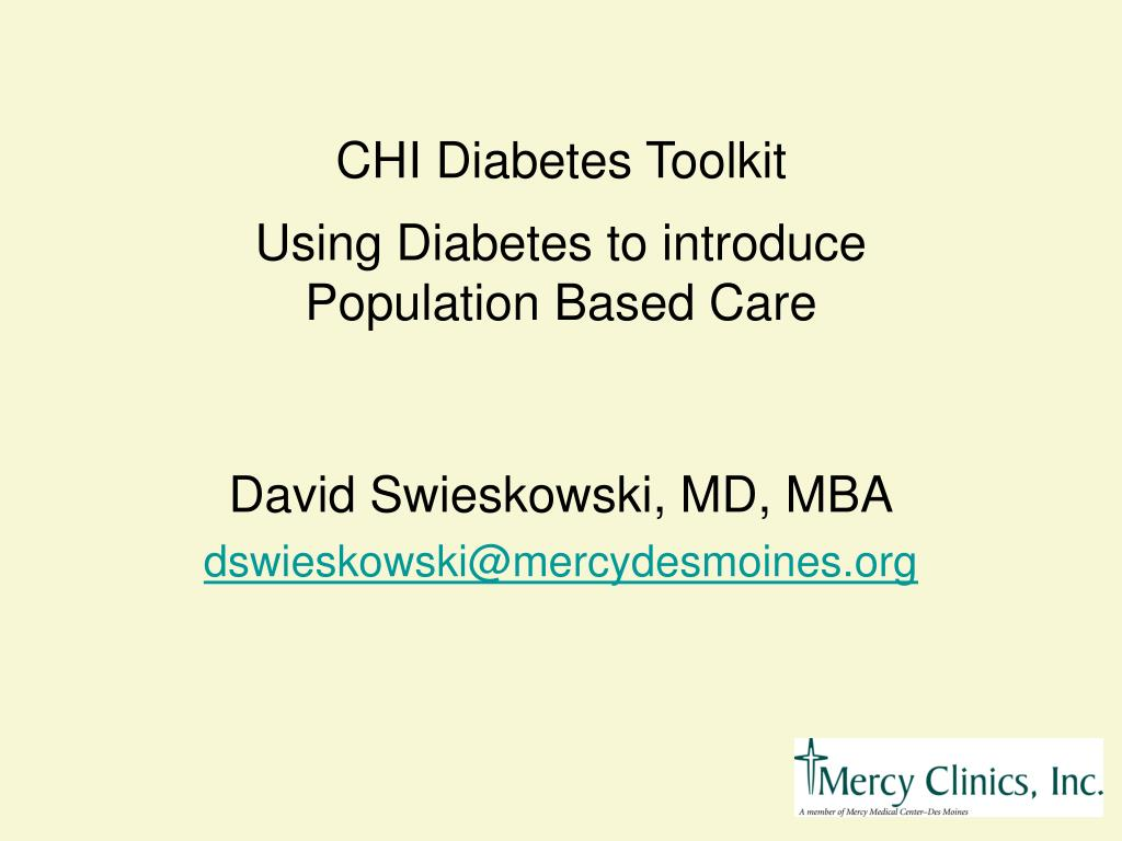 chi diabetes toolkit using diabetes to introduce population based care l.