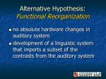 alternative hypothesis functional reorganization