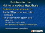problems for the maintenance loss hypothesis34