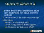 studies by werker et al