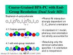 coarse grained bpa pc with end group resolution dual scale md