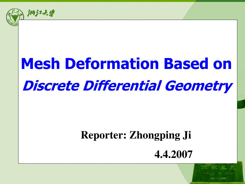 mesh deformation based on discrete differential geometry l.