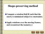 shape preserving method
