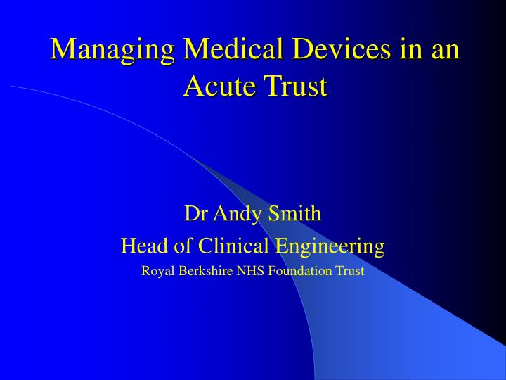 managing medical devices in an acute trust n.