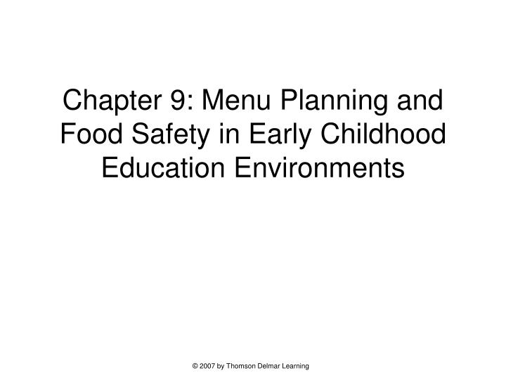 Chapter 9 menu planning and food safety in early childhood education environments