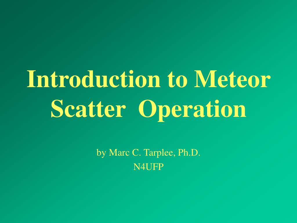 introduction to meteor scatter operation l.