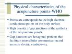 physical characteristics of the acupuncture points who